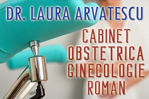Roman - Cabinet Obstetrica-Ginecologie - Dr. Laura Arvatescu